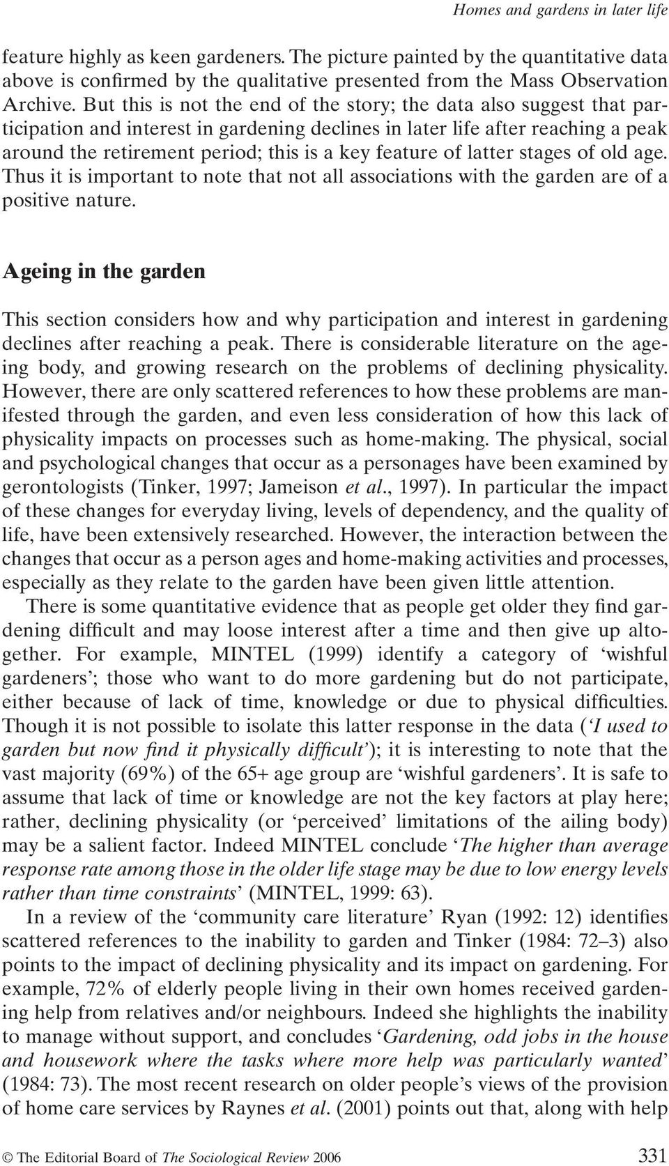 feature of latter stages of old age. Thus it is important to note that not all associations with the garden are of a positive nature.
