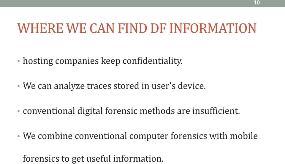 conventional digital forensic methods are insufficient.