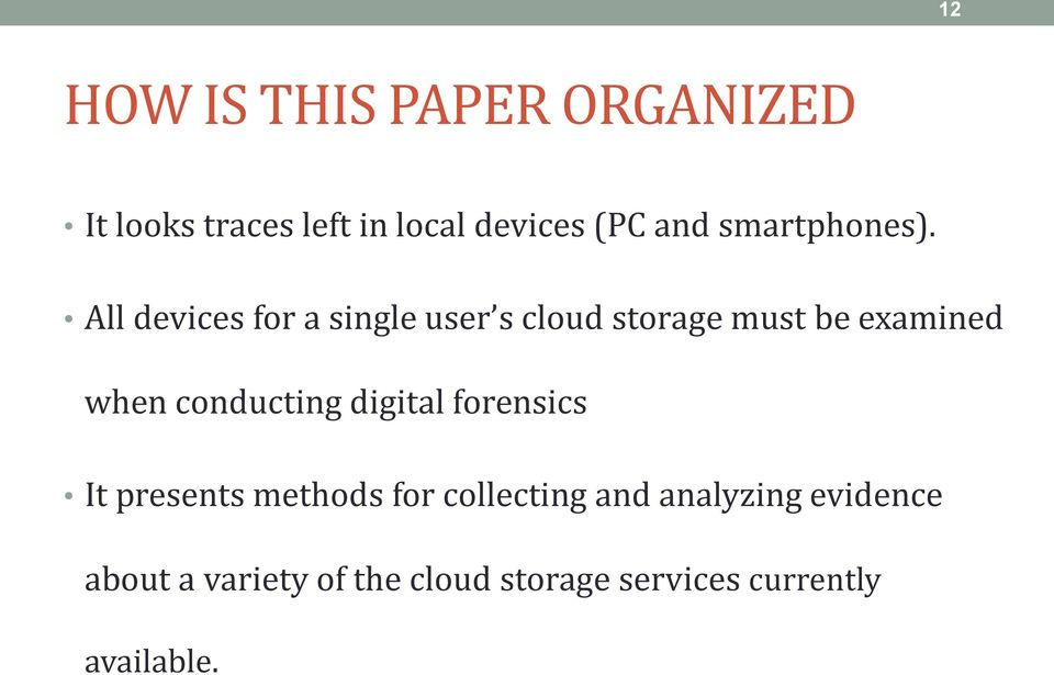 All devices for a single user s cloud storage must be examined when