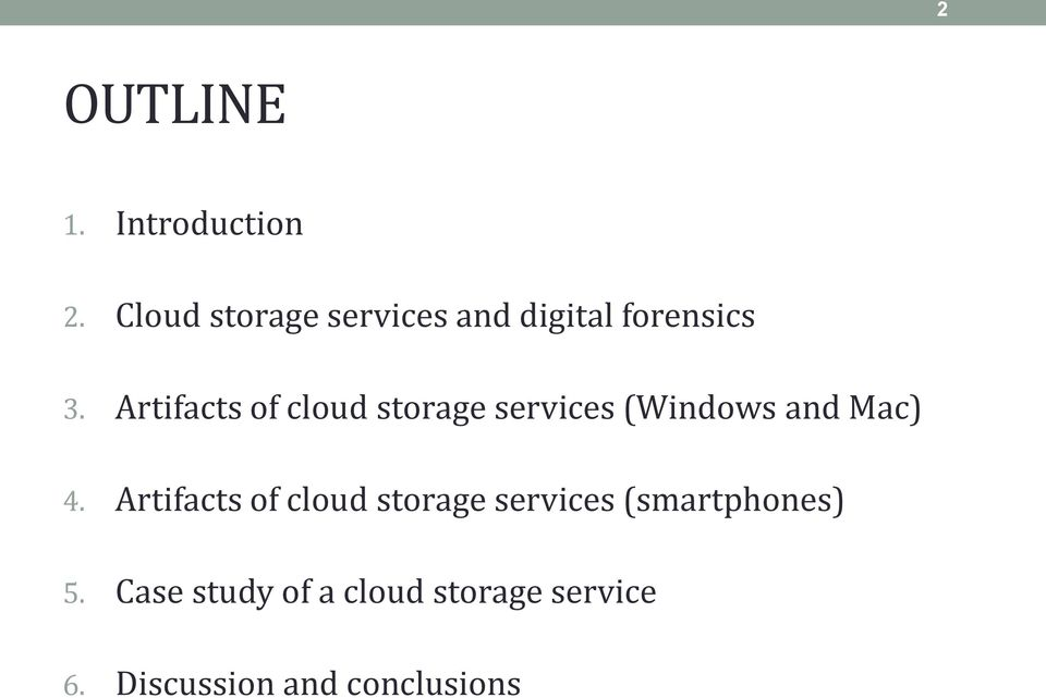 Artifacts of cloud storage services (Windows and Mac) 4.