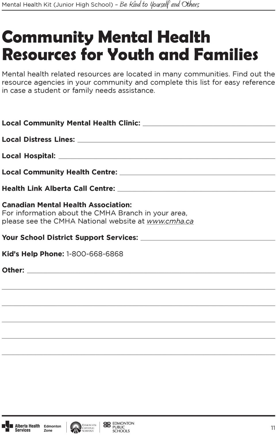 Local Community Mental Health Clinic: Local Distress Lines: Local Hospital: Local Community Health Centre: Health Link Alberta Call Centre: Canadian
