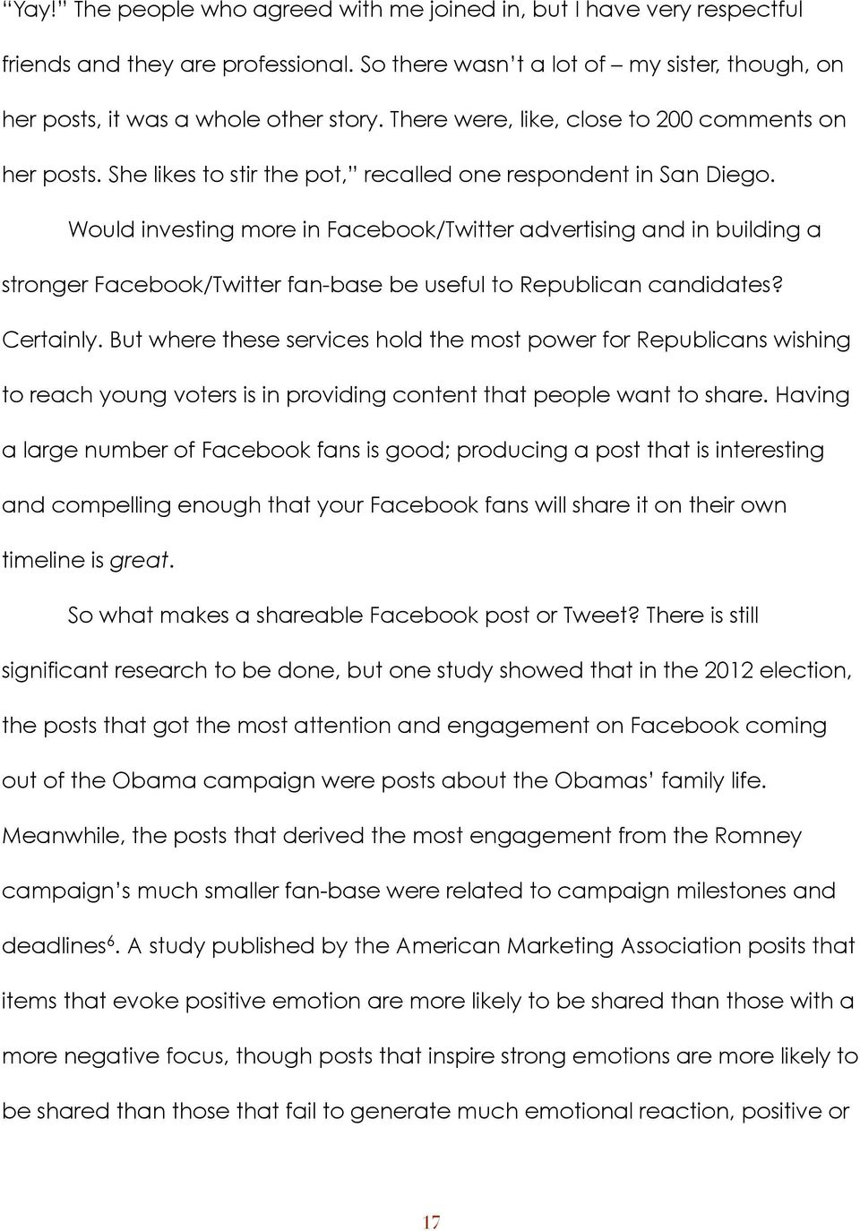 Would investing more in Facebook/Twitter advertising and in building a stronger Facebook/Twitter fan-base be useful to Republican candidates? Certainly.