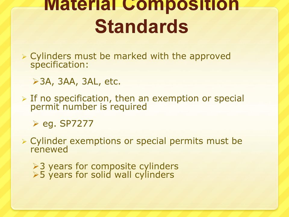 Ø If no specification, then an exemption or special permit number is required Ø