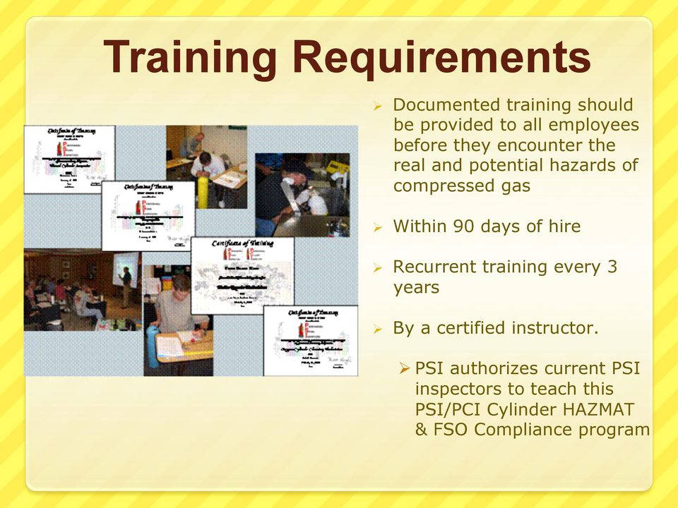 days of hire Ø Recurrent training every 3 years Ø By a certified instructor.