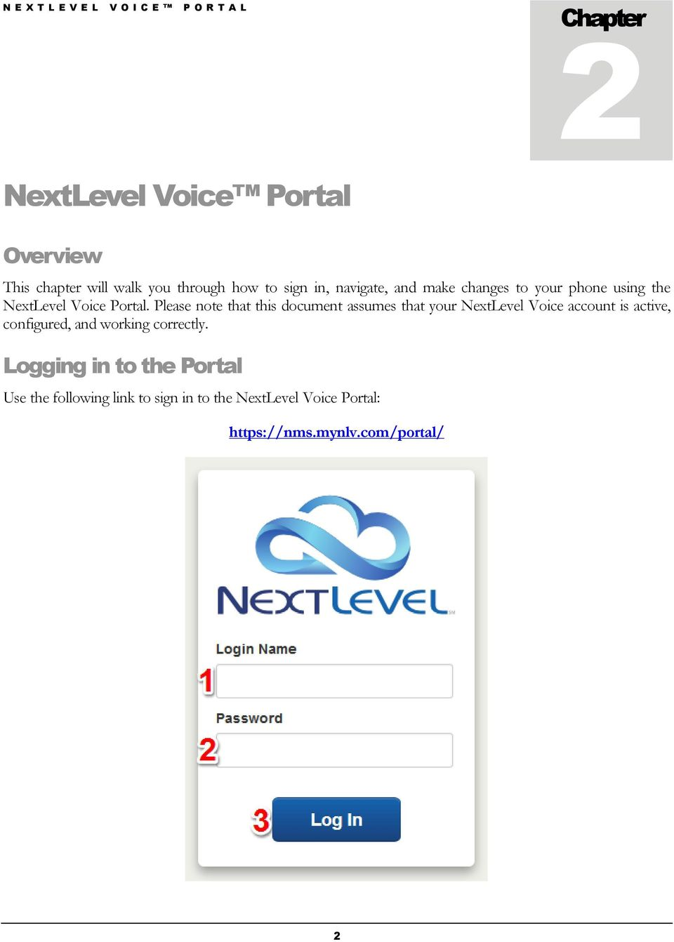 Please note that this document assumes that your NextLevel Voice account is active, configured, and working