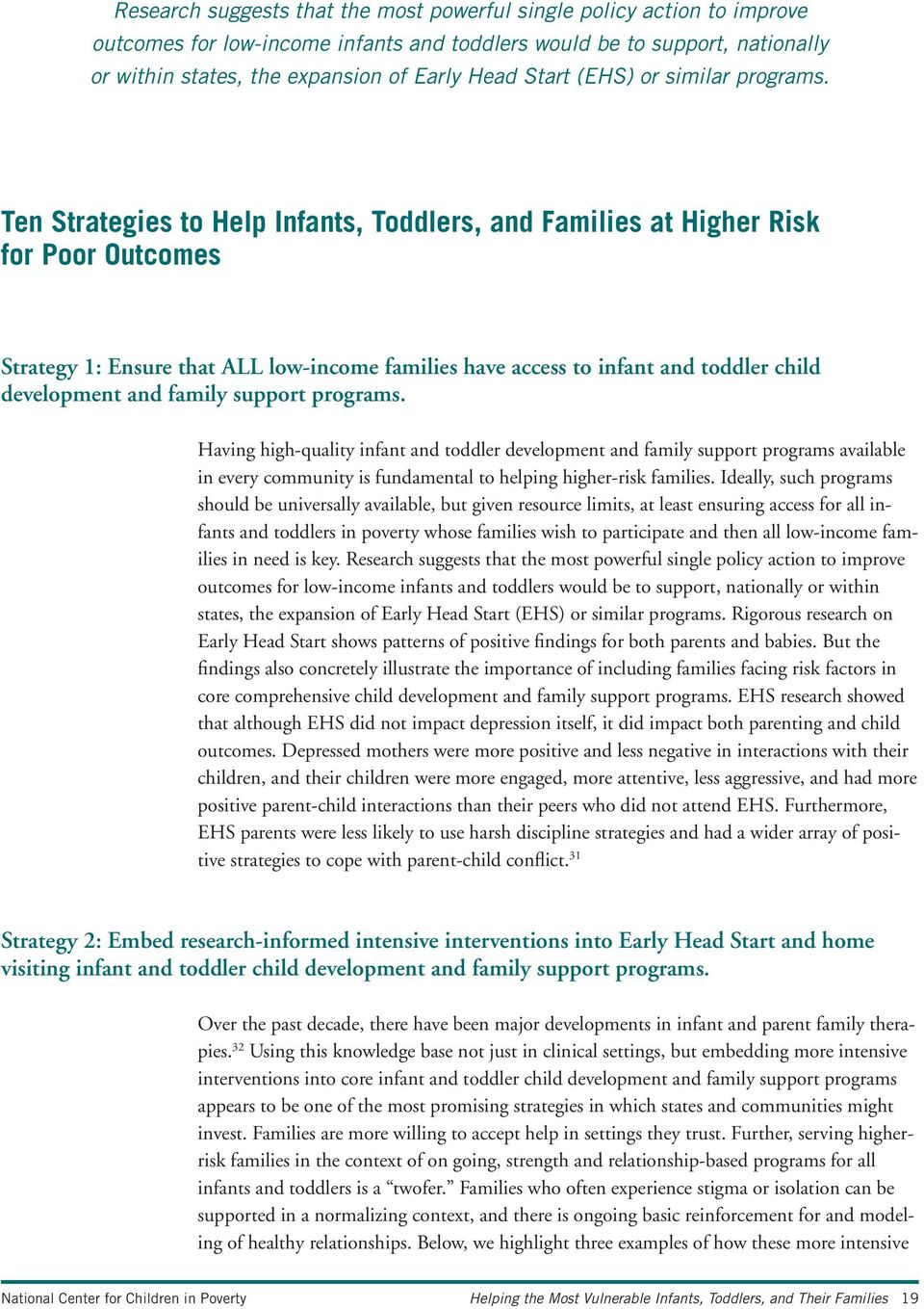 Ten Strategies to Help Infants, Toddlers, and Families at Higher Risk for Poor Outcomes Strategy 1: Ensure that ALL low-income families have access to infant and toddler child development and family