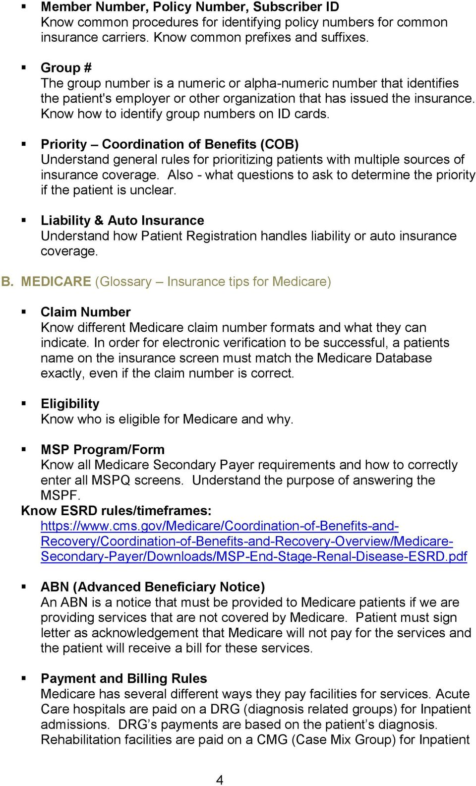 Know how to identify group numbers on ID cards. Priority Coordination of Benefits (COB) Understand general rules for prioritizing patients with multiple sources of insurance coverage.