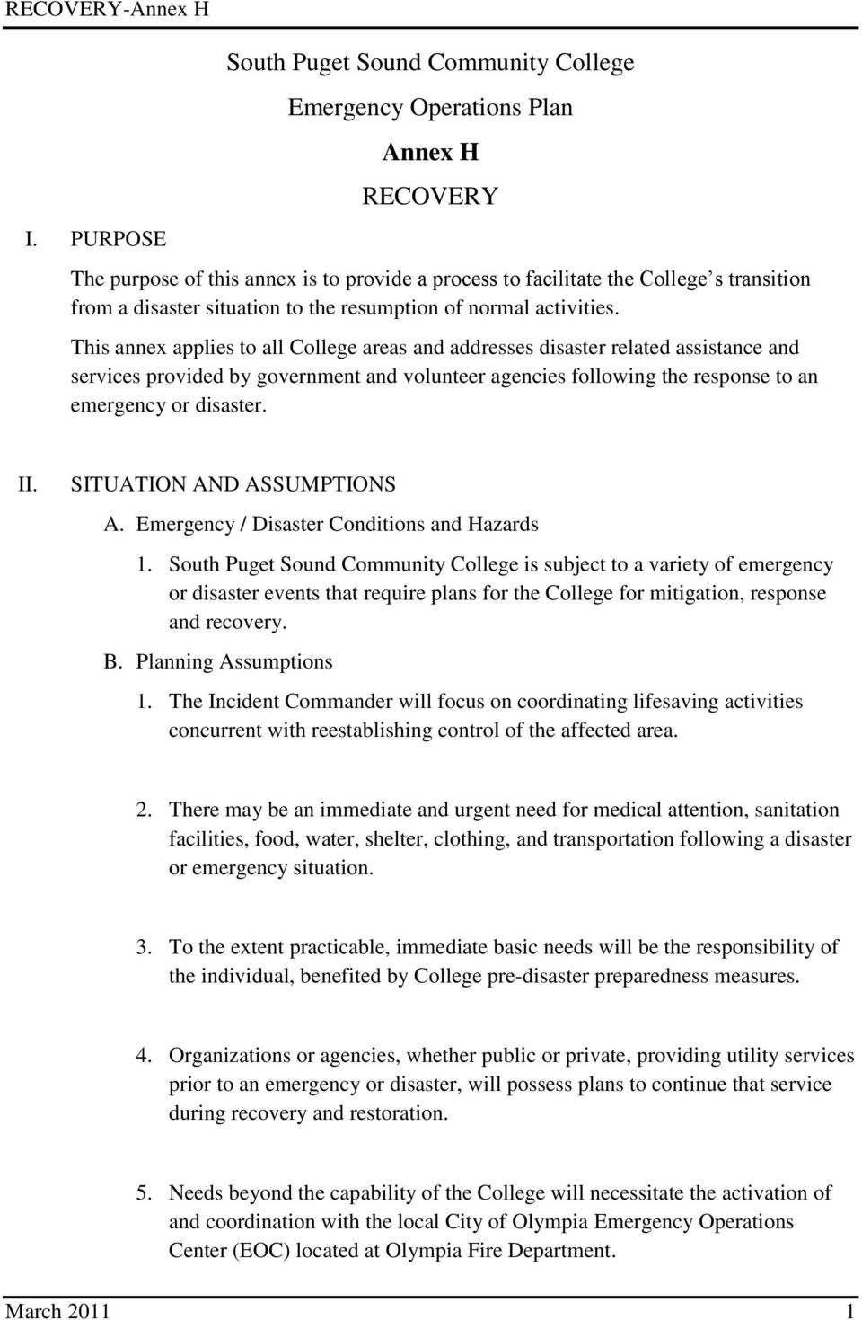 This annex applies to all College areas and addresses disaster related assistance and services provided by government and volunteer agencies following the response to an emergency or disaster. II.