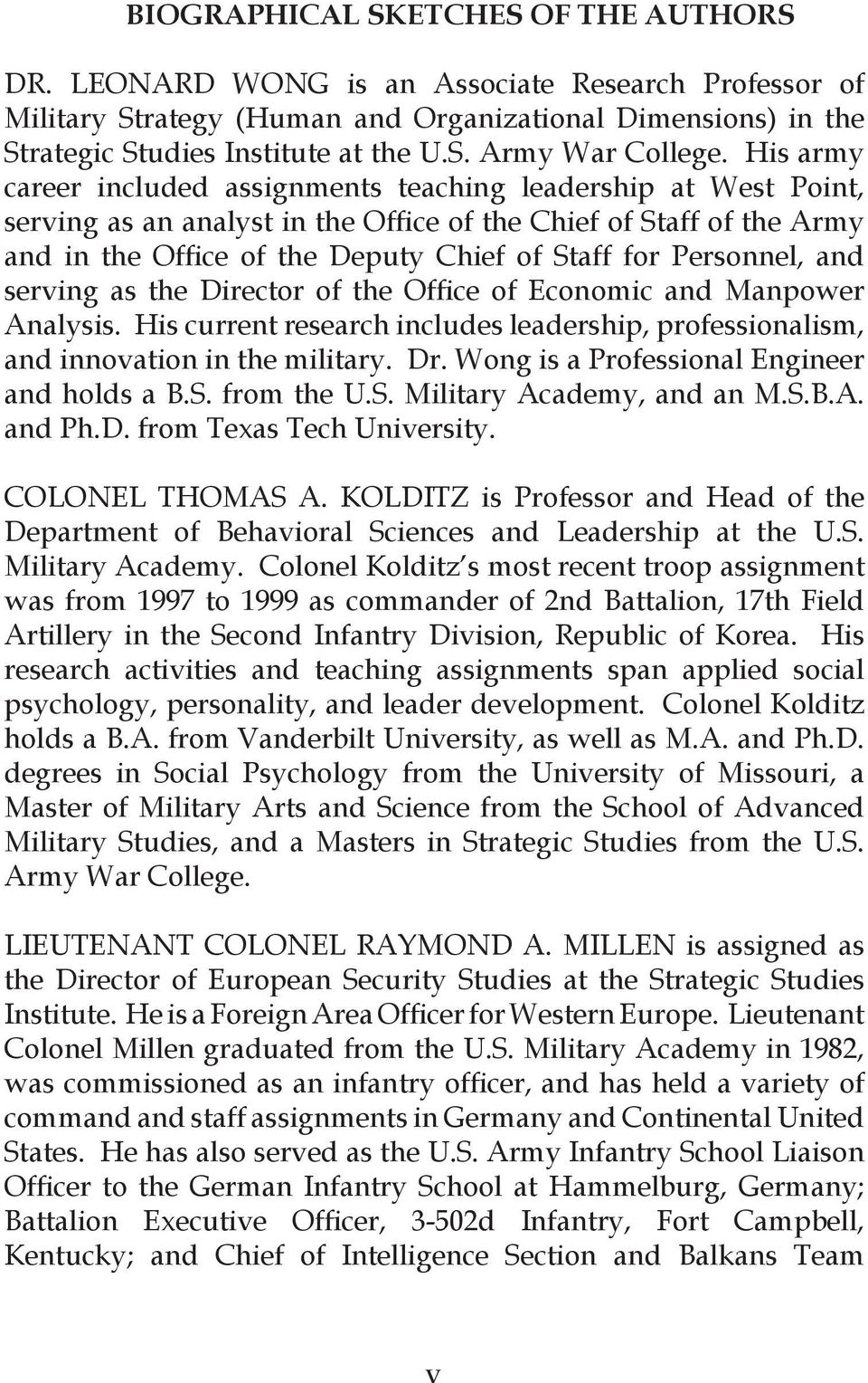 Personnel, and serving as the Director of the Office of Economic and Manpower Analysis. His current research includes leadership, professionalism, and innovation in the military. Dr.