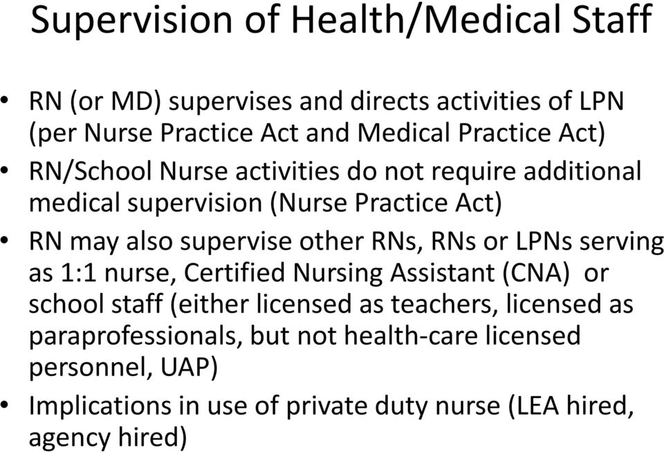 other RNs, RNs or LPNs serving as 1:1 nurse, Certified Nursing Assistant (CNA) or school staff (either licensed as teachers,