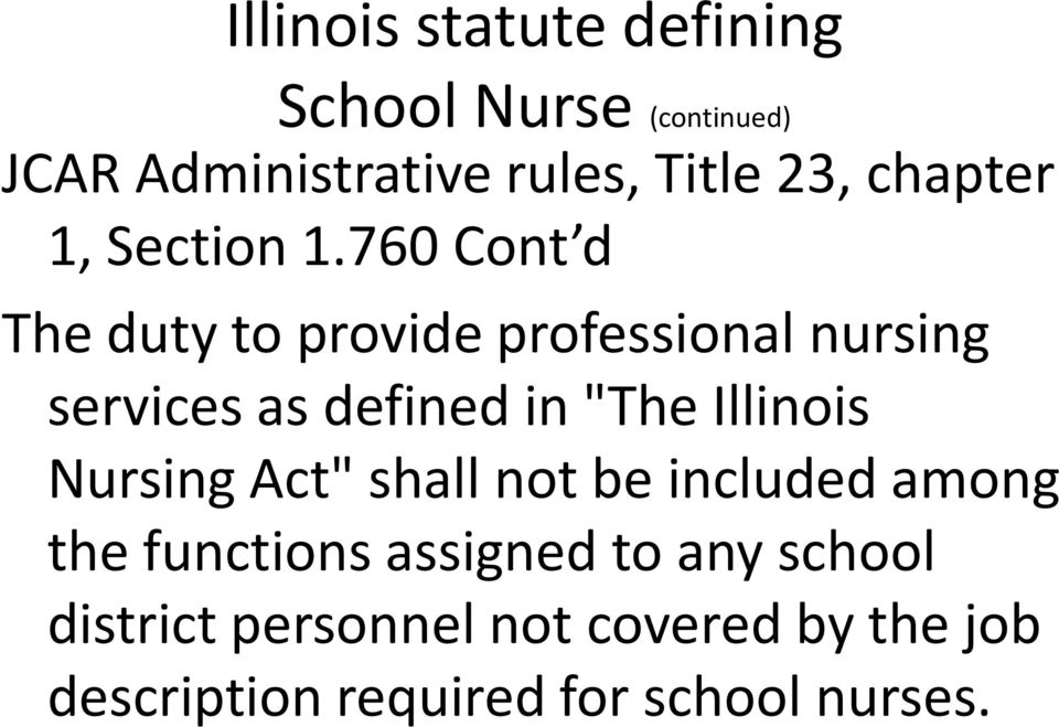 "760 Cont d The duty to provide professional nursing services as defined in ""The Illinois"