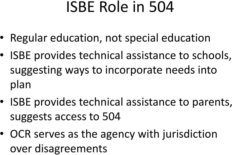 incorporate needs into plan ISBE provides technical assistance to