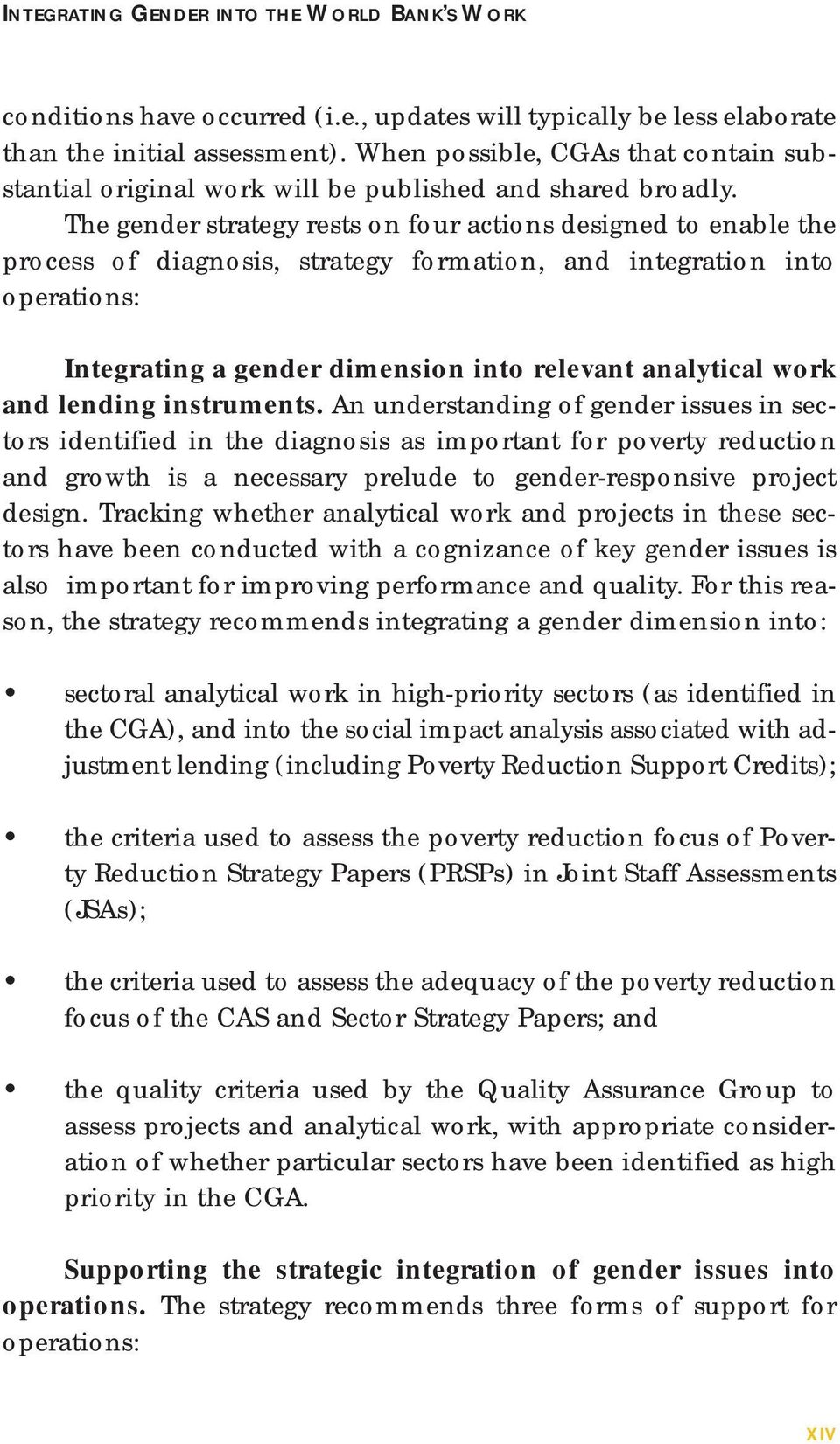 The gender strategy rests on four actions designed to enable the process of diagnosis, strategy formation, and integration into operations: Integrating a gender dimension into relevant analytical