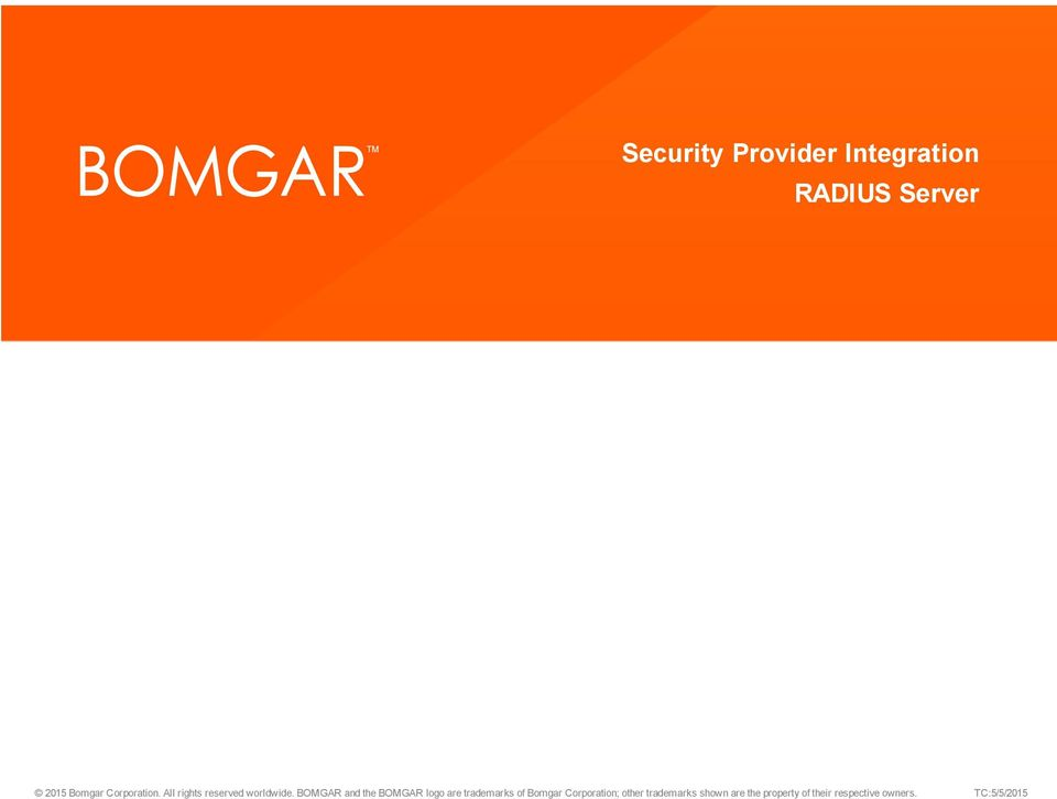 BOMGAR and the BOMGAR logo are trademarks of Bomgar