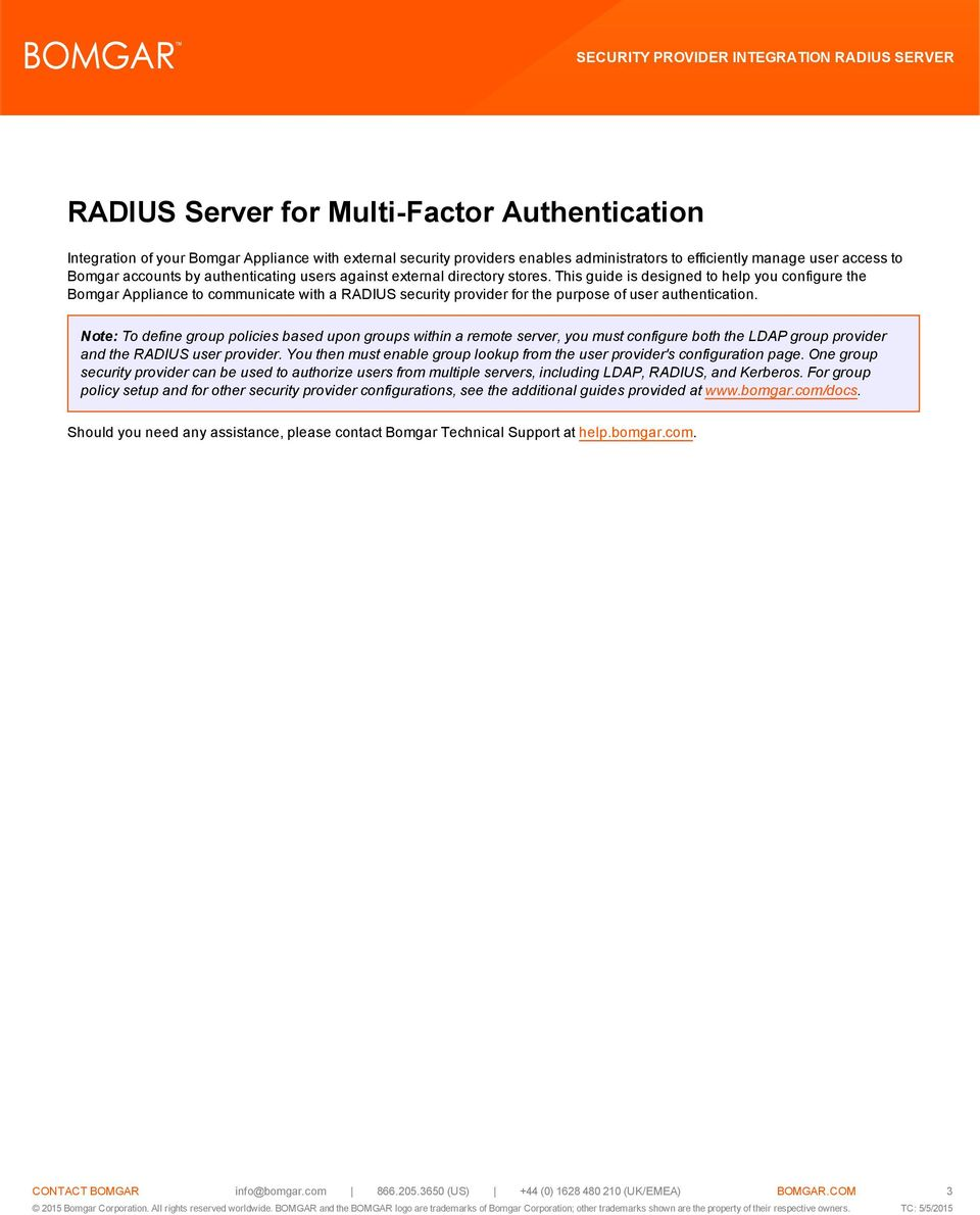 This guide is designed to help you configure the Bomgar Appliance to communicate with a RADIUS security provider for the purpose of user authentication.