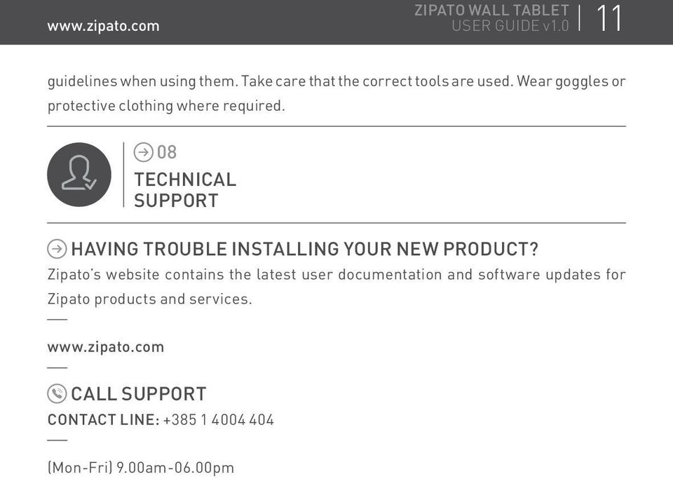 08 TECHNICAL SUPPORT HAVING TROUBLE INSTALLING YOUR NEW PRODUCT?