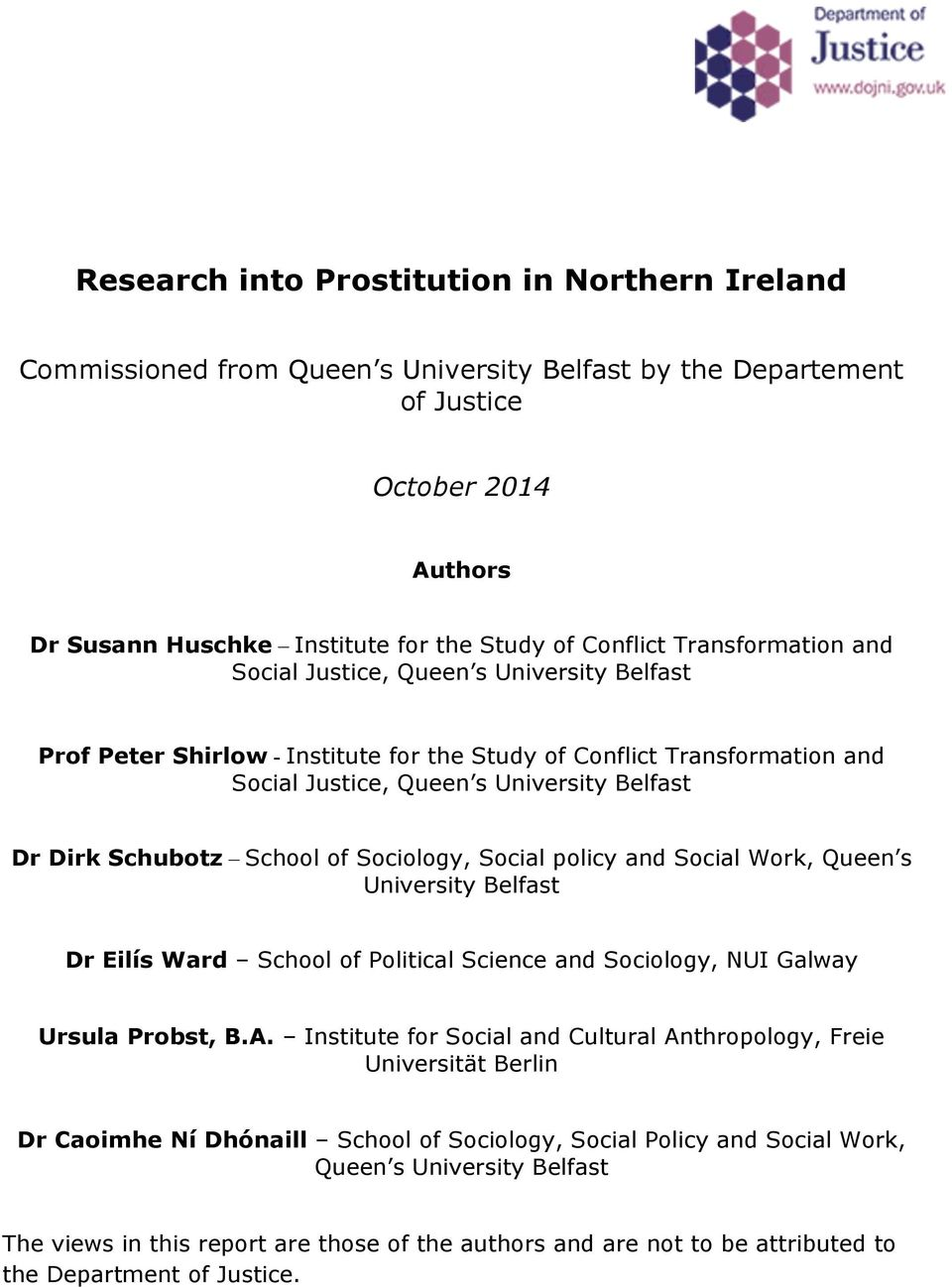 School of Sociology, Social policy and Social Work, Queen s University Belfast Dr Eilís Ward School of Political Science and Sociology, NUI Galway Ursula Probst, B.A.
