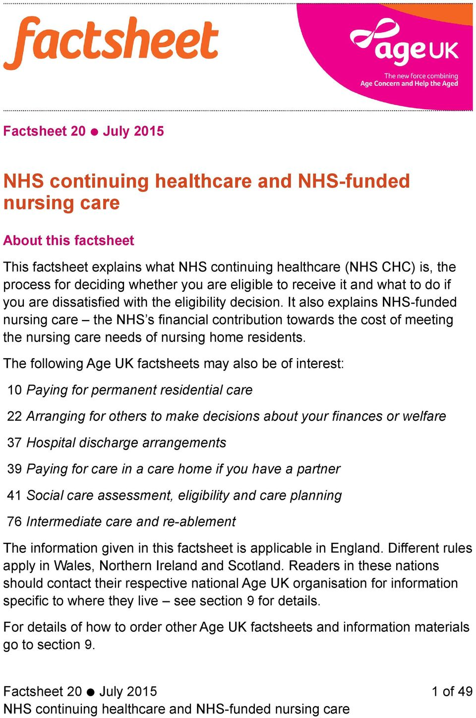 It also explains NHS-funded nursing care the NHS s financial contribution towards the cost of meeting the nursing care needs of nursing home residents.