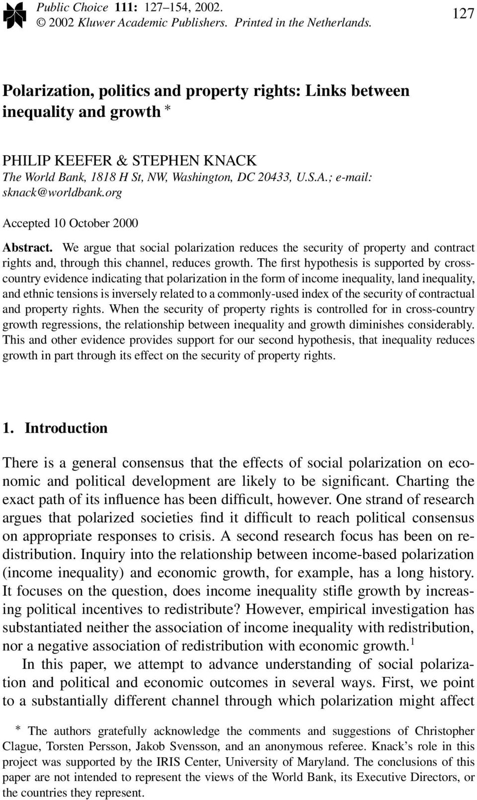 org Accepted 10 October 2000 Abstract. We argue that social polarization reduces the security of property and contract rights and, through this channel, reduces growth.