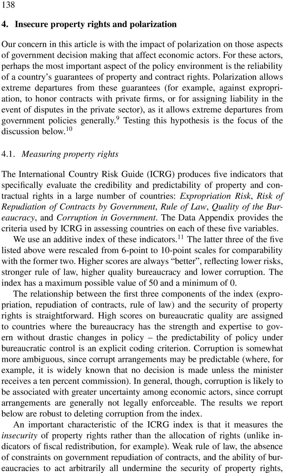 Polarization allows extreme departures from these guarantees (for example, against expropriation, to honor contracts with private firms, or for assigning liability in the event of disputes in the