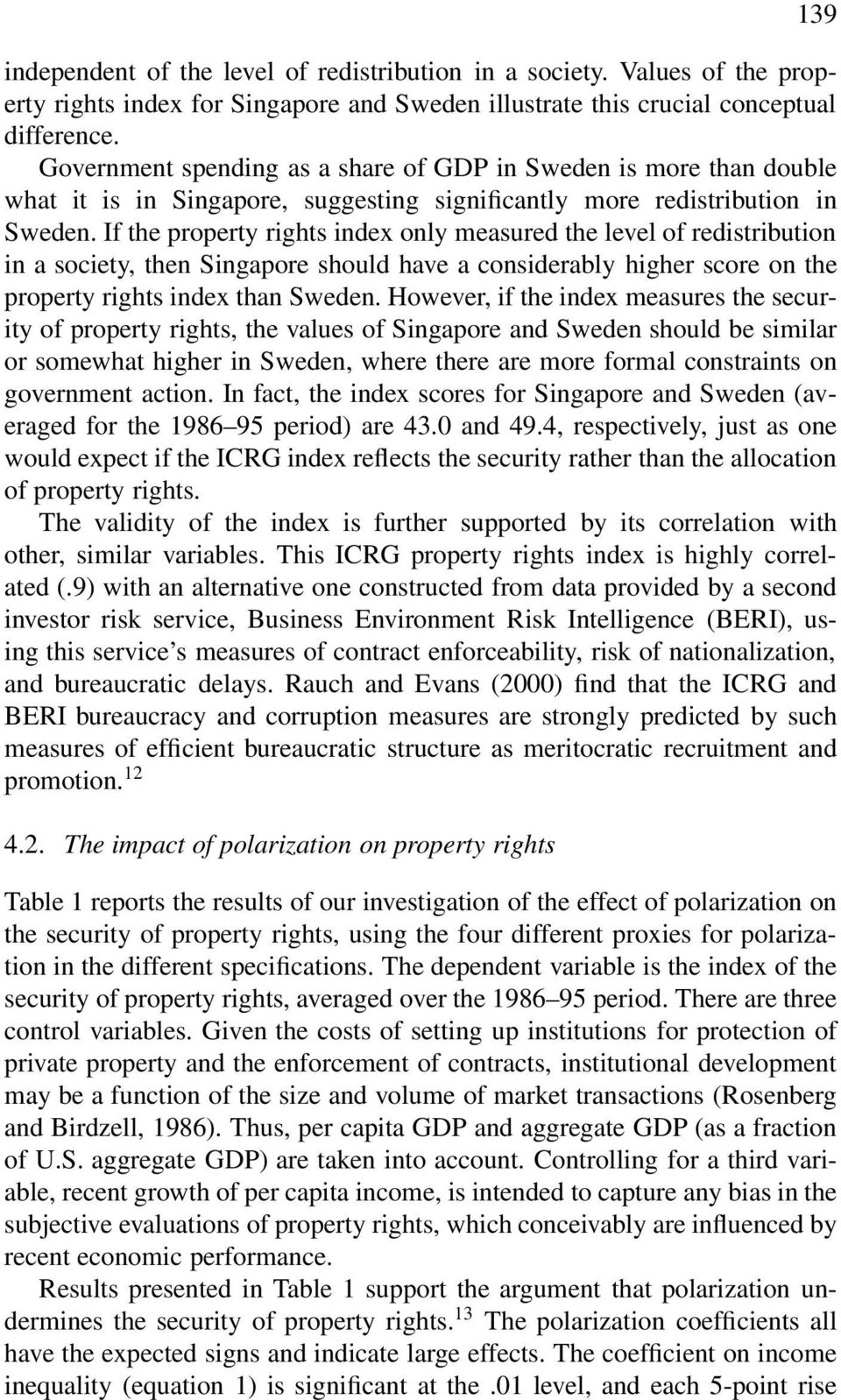If the property rights index only measured the level of redistribution in a society, then Singapore should have a considerably higher score on the property rights index than Sweden.