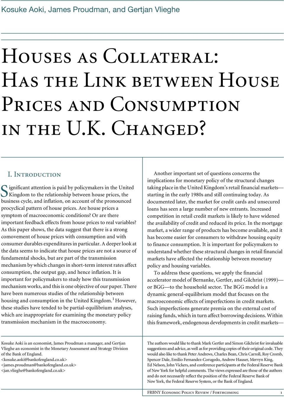 pattern of house prices. Are house prices a symptom of macroeconomic conditions? Or are there important feedback effects from house prices to real variables?