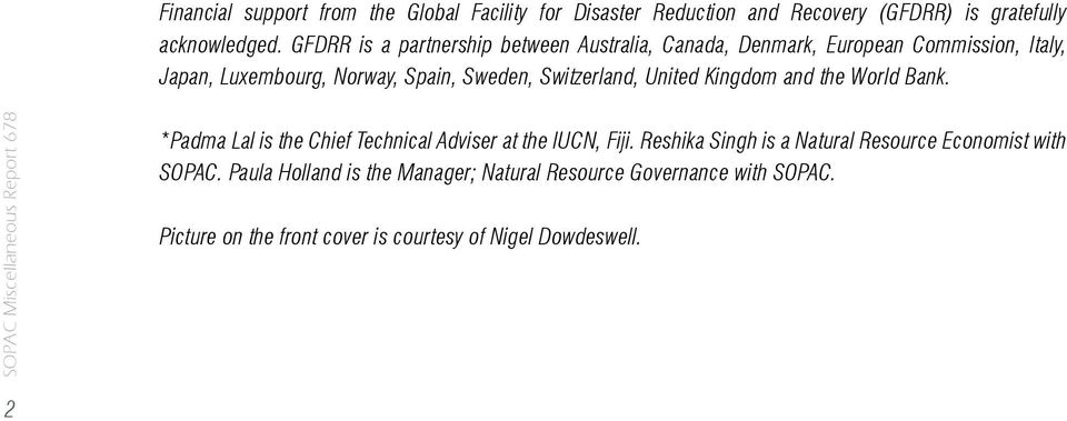 Switzerland, United Kingdom and the World Bank. *Padma Lal is the Chief Technical Adviser at the IUCN, Fiji.