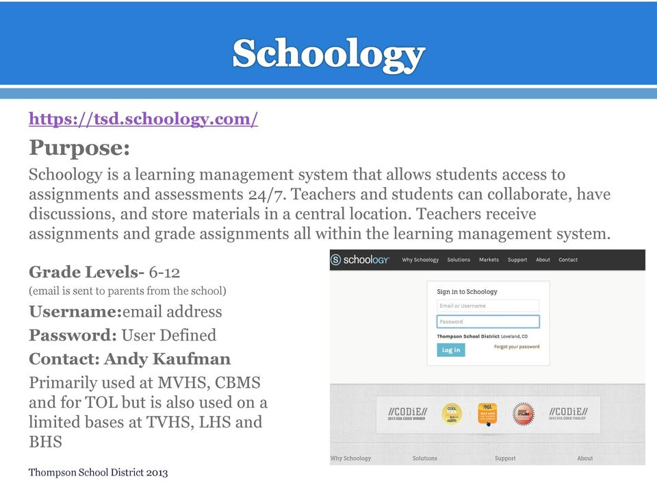 Teachers receive assignments and grade assignments all within the learning management system.