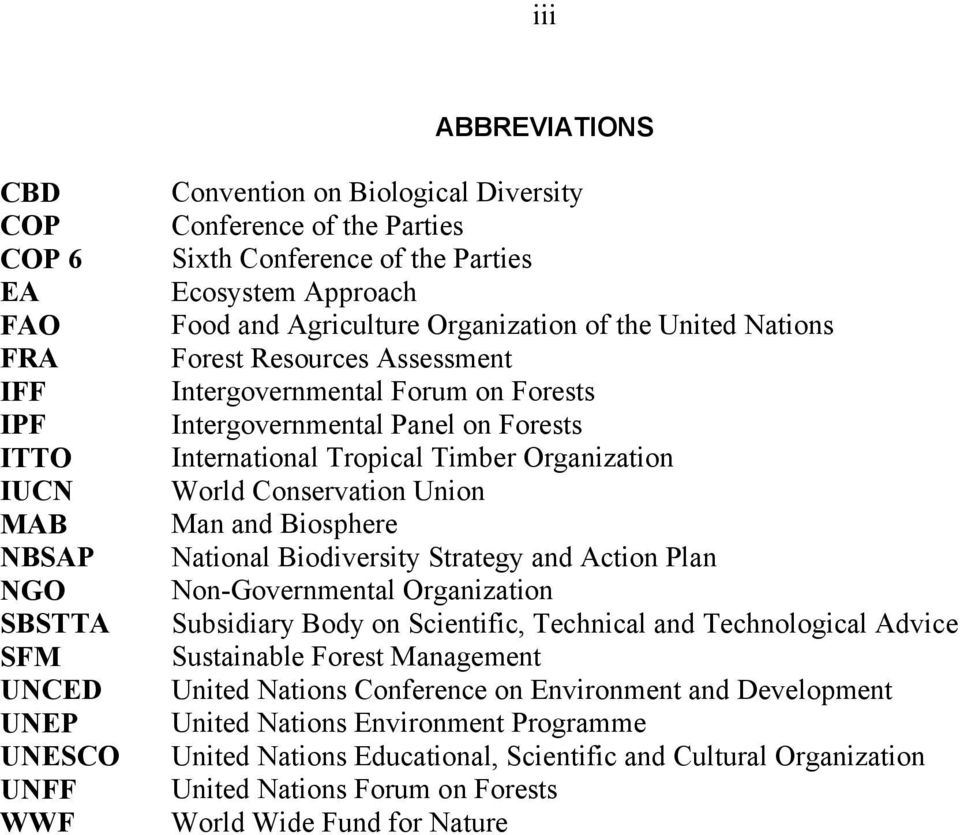 Tropical Timber Organization World Conservation Union Man and Biosphere National Biodiversity Strategy and Action Plan Non-Governmental Organization Subsidiary Body on Scientific, Technical and