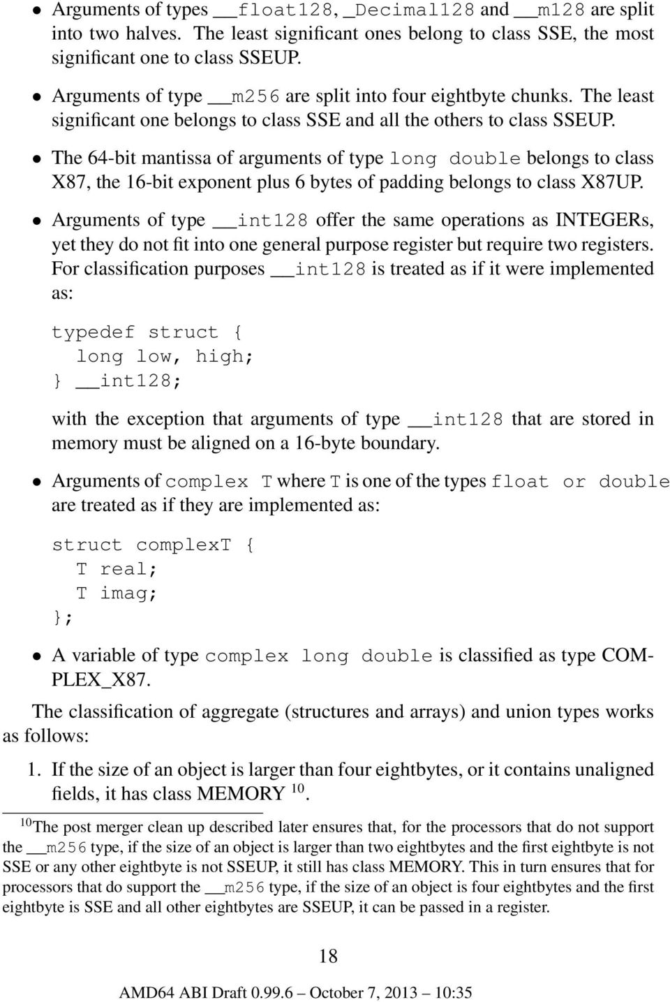 The 64-bit mantissa of arguments of type long double belongs to class X87, the 16-bit exponent plus 6 bytes of padding belongs to class X87UP.