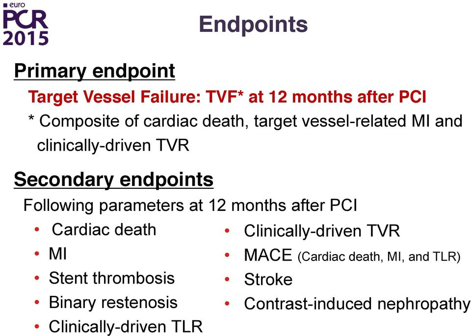 parameters at 12 months after PCI Cardiac death Clinically-driven TVR MI MACE (Cardiac death,