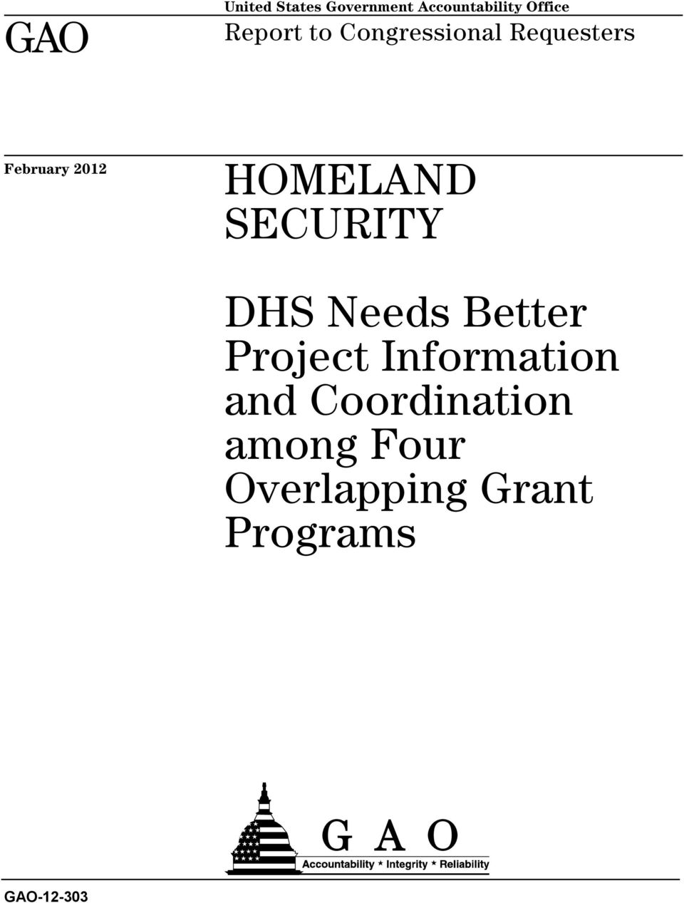 HOMELAND SECURITY DHS Needs Better Project Information