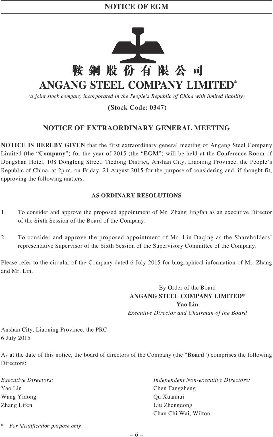 AS ORDINARY RESOLUTIONS 1. To consider and approve the proposed appointment of Mr. Zhang Jingfan as an executive Director of the Sixth Session of the Board of the Company. 2.