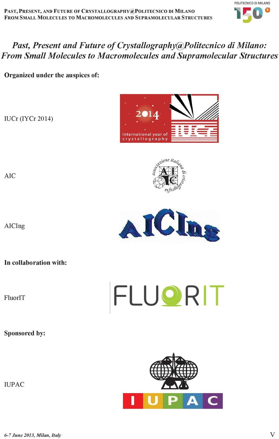 Organized under the auspices of: IUCr (IYCr 2014) AIC AICIng In