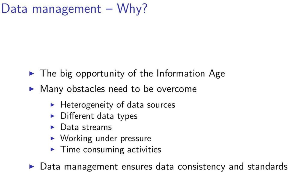 be overcome Heterogeneity of data sources Different data types