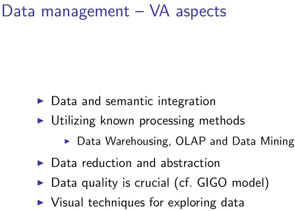 and Data Mining Data reduction and abstraction Data quality