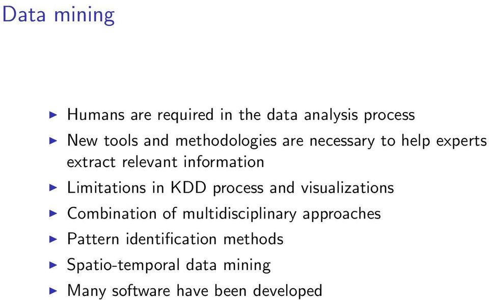 Limitations in KDD process and visualizations Combination of multidisciplinary