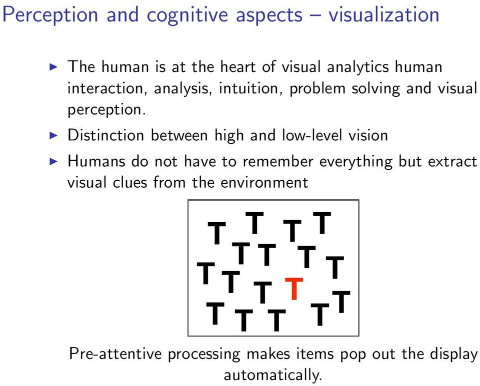 Distinction between high and low-level vision Humans do not have to remember everything but