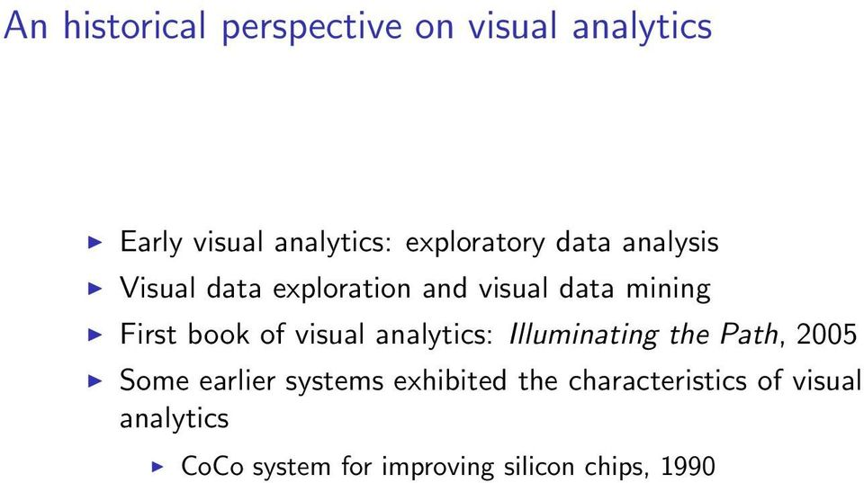 book of visual analytics: Illuminating the Path, 2005 Some earlier systems