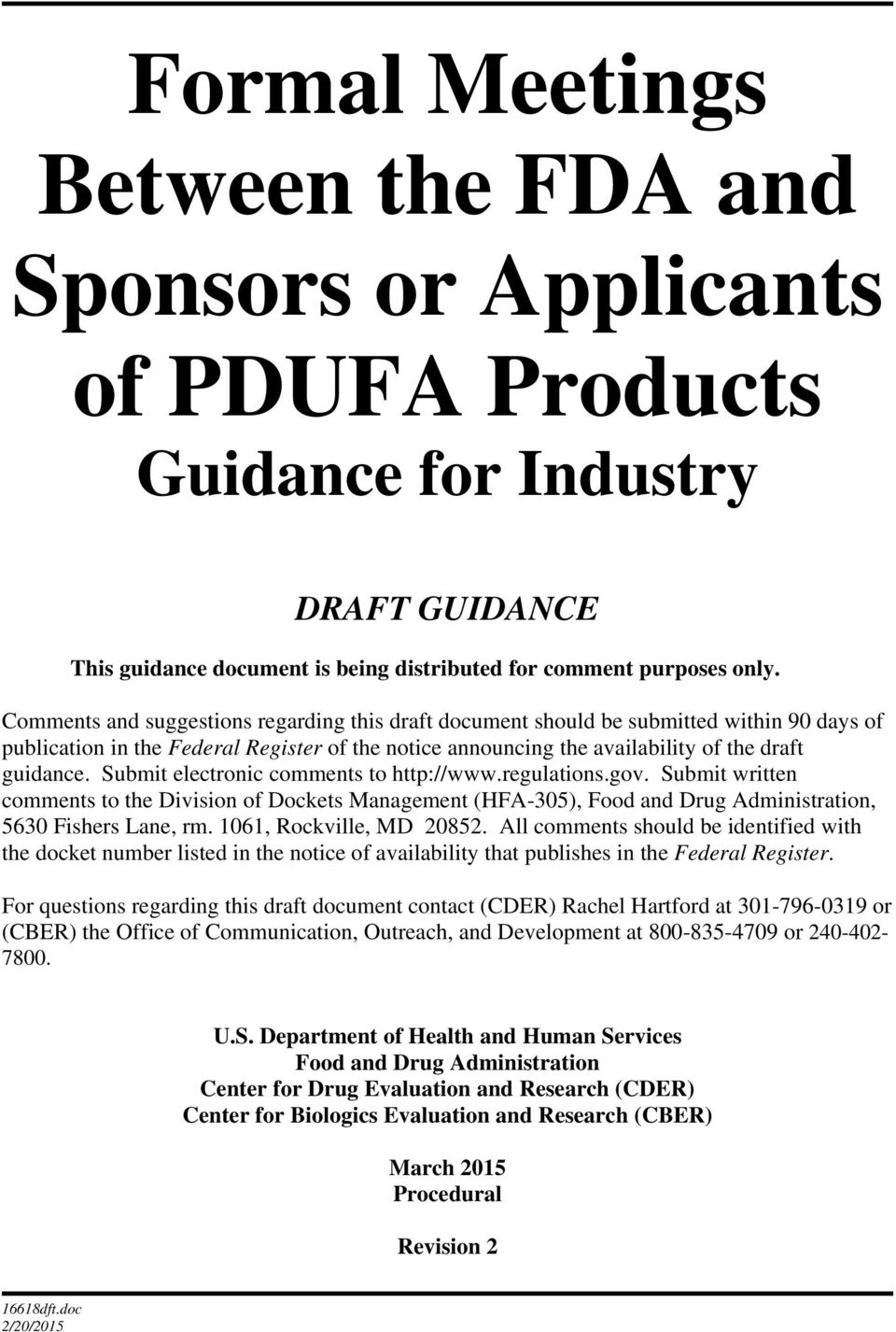 Submit electronic comments to http://www.regulations.gov. Submit written comments to the Division of Dockets Management (HFA-305), Food and Drug Administration, 5630 Fishers Lane, rm.