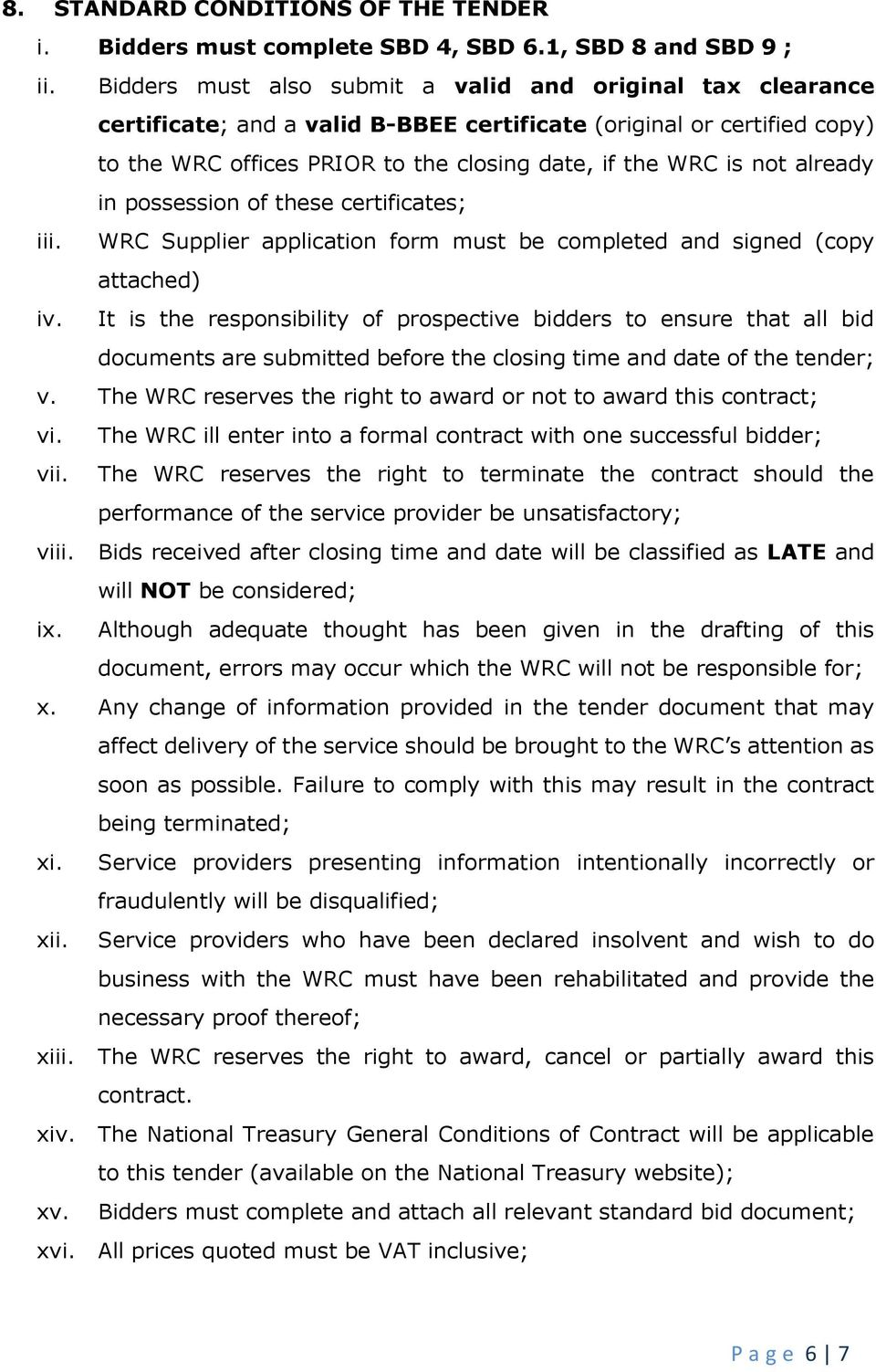 already in possession of these certificates; iii. WRC Supplier application form must be completed and signed (copy attached) iv.