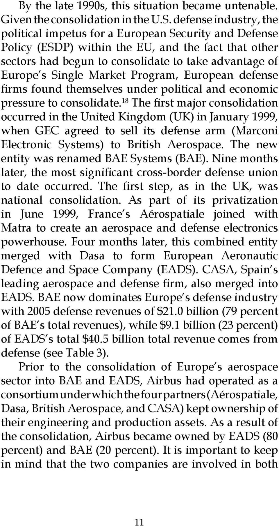 Market Program, European defense firms found themselves under political and economic pressure to consolidate.
