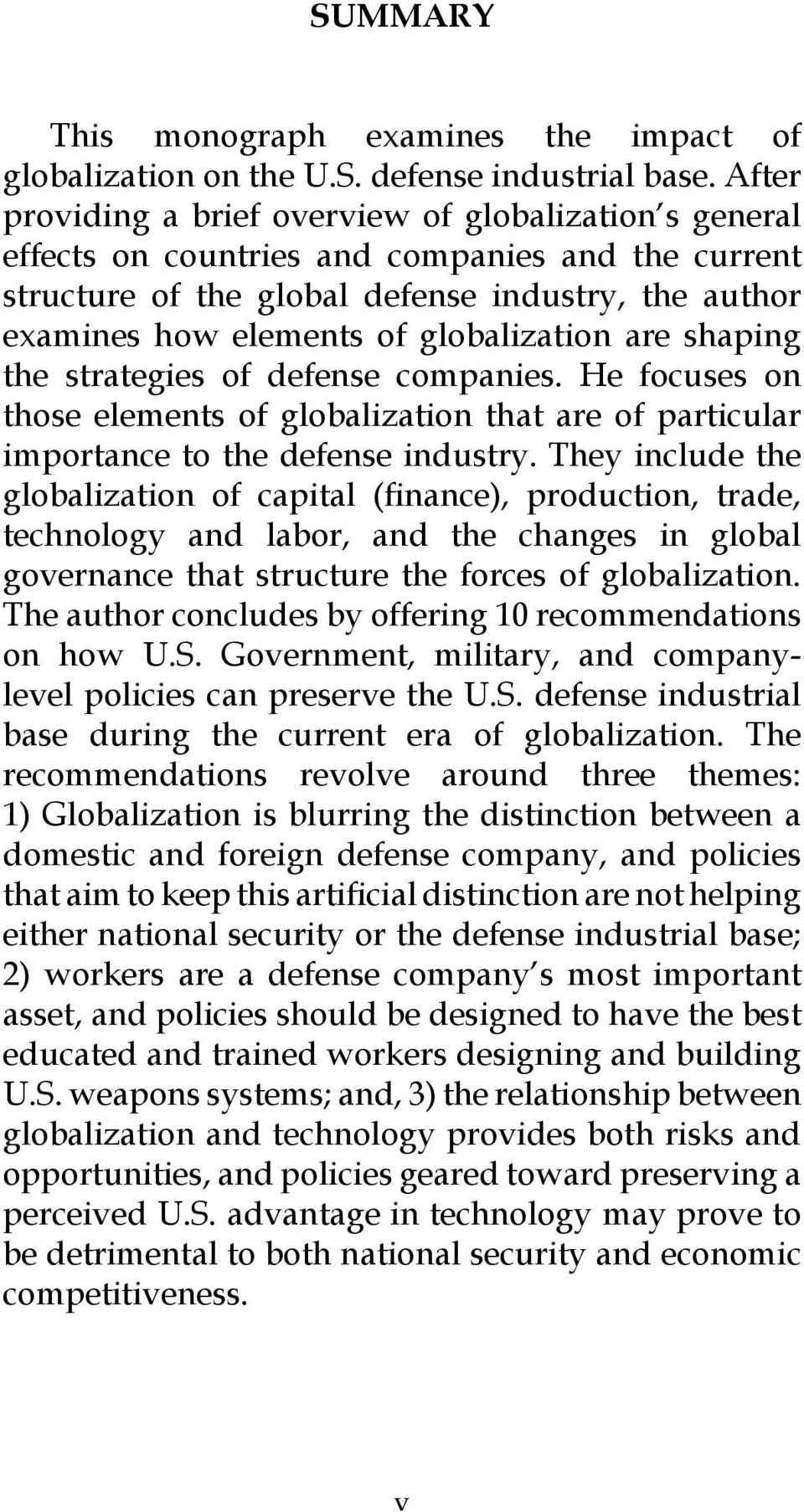 globalization are shaping the strategies of defense companies. He focuses on those elements of globalization that are of particular importance to the defense industry.