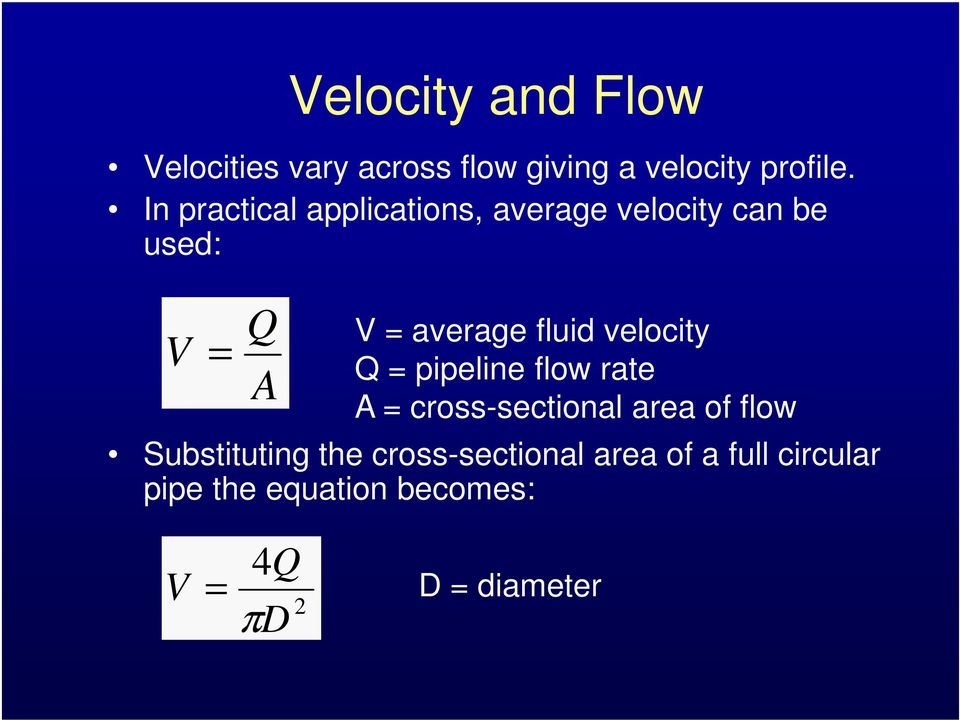 velocity Q = pipeline flow rate A = cross-sectional area of flow Substituting the