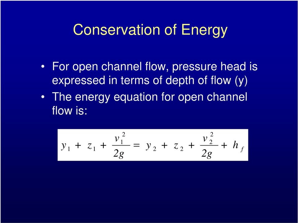flow (y) The energy equation for open channel