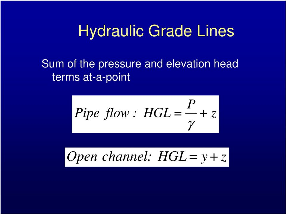 terms at-a-point Pipe flow : HGL