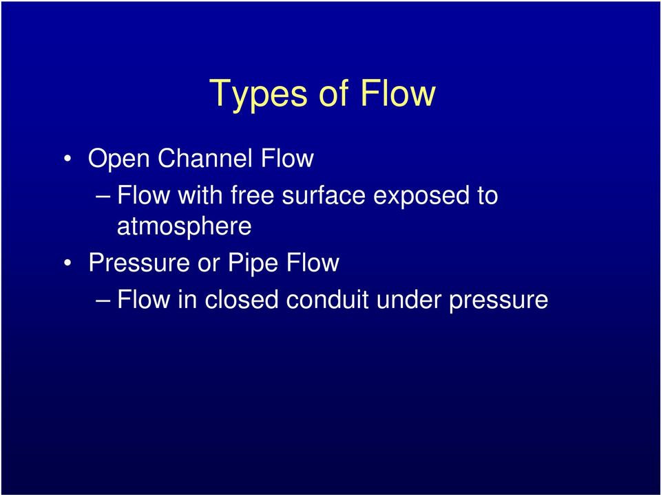atmosphere Pressure or Pipe Flow