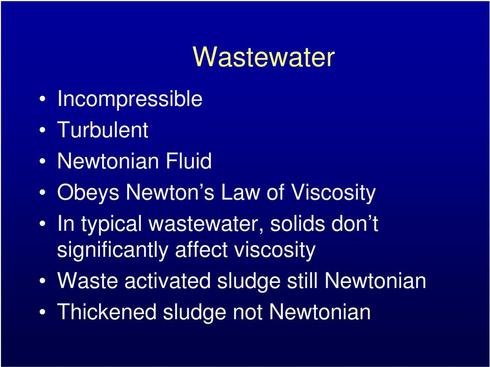 solids don t significantly affect viscosity Waste