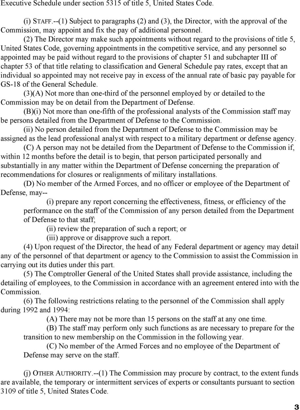 (2) The Director may make such appointments without regard to the provisions of title 5, United States Code, governing appointments in the competitive service, and any personnel so appointed may be