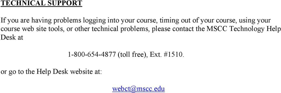 technical problems, please contact the MSCC Technology Help Desk at or go